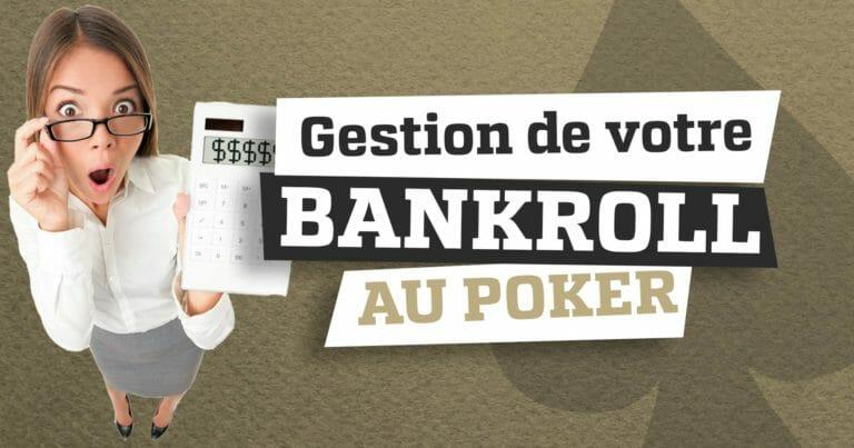 Gestion de votre bankroll au poker