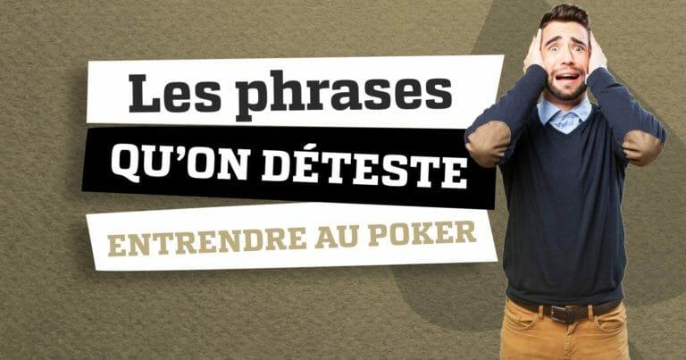 11 phrases qu'on déteste entendre à une table de poker