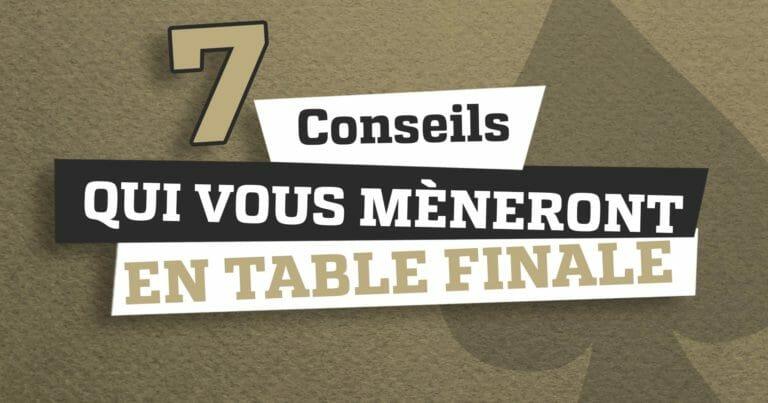 7 conseils qui vous mèneront en table finale