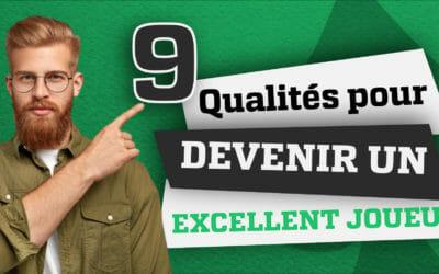 9 qualités obligatoires pour devenir un excellent joueur