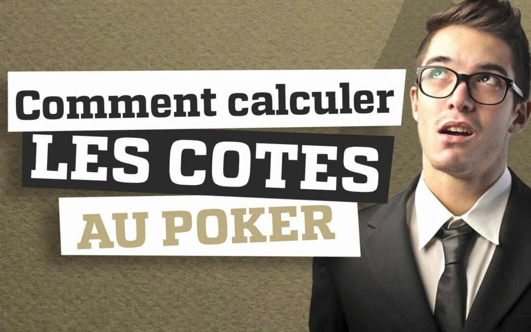 Comment calculer les cotes au poker