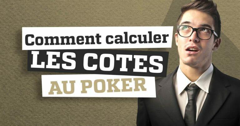 Comment calculer les cotes au poker