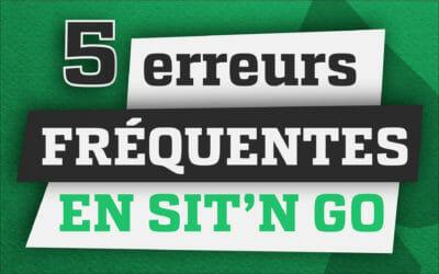 Les 5 plus grosses erreurs en Sit & Go