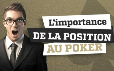 L'importance de la position au poker