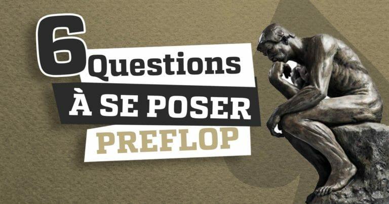 6 questions à se poser preflop avant de jouer