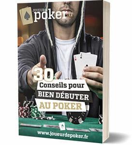 EBOOK GRATUIT 30 CONSEILS POUR BIEN DÉBUTER AU POKER